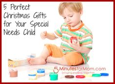 5 Gifts That are Perfect For Your Child With Special Needs on http://www.5minutesformom.com