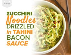 Zucchini Noodles Drizzled in Tahini Bacon Sauce