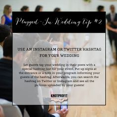 Use an Instagram or Twitter Hashtag for your wedding! Must do! #plugitin