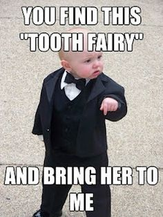 Our Tooth Fairy Sucks.  I may have solved the problem of the Tooth Fairy, come inside and meet her sister.