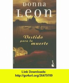 Vestido Para la Muerte (Crimen y Misterio) (Spanish Edition) (9788432216336) Donna Leon , ISBN-10: 843221633X  , ISBN-13: 978-8432216336 ,  , tutorials , pdf , ebook , torrent , downloads , rapidshare , filesonic , hotfile , megaupload , fileserve