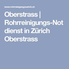 Oberstrass | Rohrreinigungs-Notdienst in Zürich Oberstrass Cleaning
