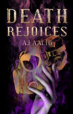 Death Rejoices by A.J. Aalto   books, reading, book covers, cover love, hands