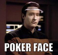 Poker Face #Data #Star Trek #TNG