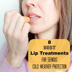 8 Best Lip Treatments for Serious Cold Weather Protection