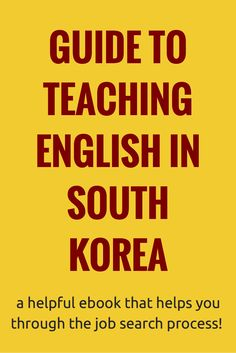 Guide to Teaching in South Korea EBOOK! #ESL #teaching #teachabroad #southKorea #teachinginsouthkorea #Asia