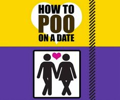 How to Poo on a Date