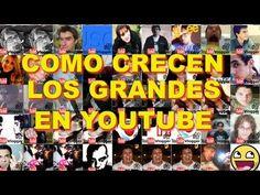 COMO CRECEN LOS GRANDES EN YOUTBE - SECRETO REVELADO