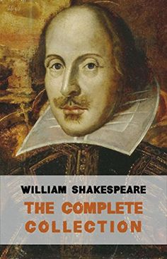 The Complete Works of William Shakespeare (37 plays, 160 sonnets and 5 Poetry Books With Active Table of Contents) by [William Shakespeare]