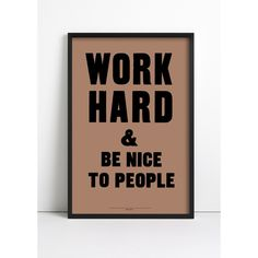 work hard + be nice to people | anthony burrill