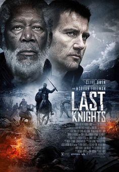 The Poster for Last Knights, Starring Clive Owen and Morgan Freeman Imdb Movies, 2015 Movies, Latest Movies, Clive Owen, Movies To Watch, Good Movies, Site Pour Film, Peliculas Audio Latino Online, Bon Film