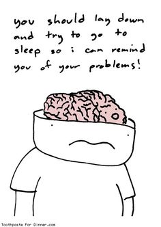stupid brain!