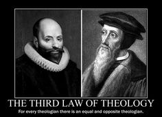 The Third Law of Theology: For every theologian, there is an equal and opposite theologian.
