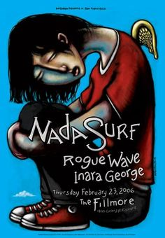 "NADA SURF w/ ROGUE WAVE.  I asked for this job because I was a big fan of Rogue Wave (an excellent band from Oakland, CA). Knew about Nada Surf (amazing). I thought they both wrote kind of heavenly tunes. I always wanted to completely fill a Fillmore poster with a single body and thought this was a good way to do it. I liked the way it turned out, unlike one of the guys from RW (not Zach) who said, ""What a piece of shit!"" Didn't know I was standing next to him. Different strokes... ""F"" in…"