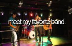 -meet my favorite band.