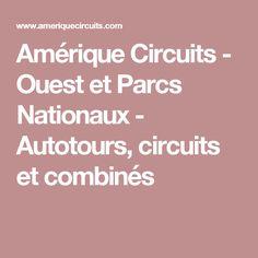 Amérique Circuits - Ouest et Parcs Nationaux - Autotours, circuits et combinés