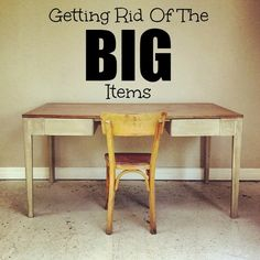 Getting Rid of the BIG Items