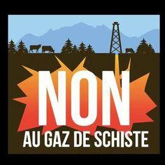 Non aux gaz de Schiste....!!! ....Une lutte bientôt près de chez vous....