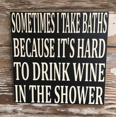 Super funny sayings wine signs ideas Sign Quotes, Funny Quotes, Sign Sayings, Funny Wine Sayings, Wine In The Woods, Funny Wood Signs, Wooden Signs, Bath Sign, Wine Signs