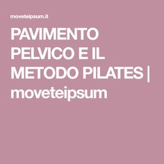 PAVIMENTO PELVICO E IL METODO PILATES | moveteipsum