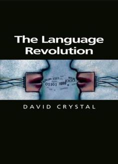 The Language Revolution - focus on current linguistic phenomenon and speculation about the future