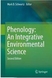 Phenology : an integrative environmental science / Mark D. Schwartz, editor (2013)