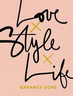 Love x Style x Life' is the anticipated style bible by Garance Dore. A great Valentine's gift for the fashion-conscious!