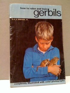 How to Raise and Train Gerbils by D. C. Robinson,http://www.amazon.com/dp/0876661959/ref=cm_sw_r_pi_dp_Xbretb17QZAWD221