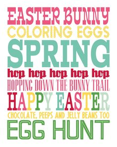 """"""" Easter Bunny Coloring Eggs Spring Hop Hop Hop Hop Hop Hopping Down The Bunny Trail Happy Easter Chocolate, Peeps And Jelly Beans Too Egg Hunt """" Easter Bunny Colouring, Easter Printables, Free Printables, Easter Fonts, Easter Quote, Easter Sayings, Easter Activities For Kids, Easter Crafts, Easter Ideas"""