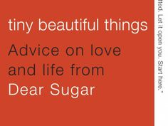 Cheryl Strayed's Tiny Beautiful Things: Advice on Love and Life from Dear Sugar ‹ The Eighty Twenty