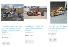 Find Bourget Chopper For Sale on ChoppersForSale.com. You can expect the best collection of Bourget chopper bikes to choose from. View our complete inventory of new and used Bourget motorcycles. We always have the greatest collection of new and used motorcycles on the market anywhere.