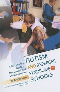 """Autism & Asperger Syndrome in Schools - This CE test is based on the book """"A Best Practice Guide to Assessment and Intervention for Autism and Asperger Syndrome in Schools"""" (2010, 208 pages). This authoritative, yet accessible award-winning text provides step-by-step guidance for screening, assessing, and educating children with autism spectrum disorders (ASD)."""