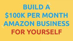 How to Build a $100k per month Amazon Business - Amazing Selling Machine...