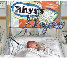 Rhys's Rhyme: Ode to Hearts E-book  A tale of a father's love and the fortitude and moxie of a mighty little redheaded baby boy.  It proves that courage can manifest itself in the smallest of packages.  $7.99