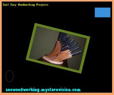 Cool Easy Woodworking Projects 140847 - Woodworking Plans and Projects!