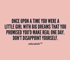 Motivation Quotes : big dreams - make real one day. - About Quotes : Thoughts for the Day & Inspirational Words of Wisdom Great Motivational Quotes, Great Quotes, Positive Quotes, Quotes To Live By, Lets Do This Quotes, Young Love Quotes, Little Girl Quotes, Inspirational Quotes About Success, Super Quotes