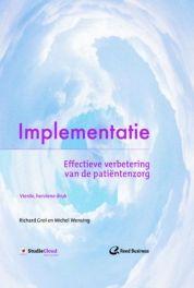 Implementatie : effectieve verbetering van de patiëntenzorg -  Grol, Richard -  plaats 601.5 # Organisatie gezondheidszorg