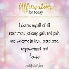 I cleanse myself of all resentment, jealousy, guilt and pain and welcome in trust, acceptance, empowerment and love. Healing Affirmations, Positive Affirmations Quotes, Self Love Affirmations, Words Of Affirmation, Law Of Attraction Affirmations, Positive Quotes, Positive Vibes, New Quotes, Happy Quotes