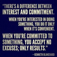 When you're commited to something, you accept no excuses