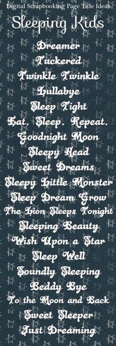 Sleeping Kids scrapbook page title ideas scrapbook titles by kari Couple Scrapbook, Baby Scrapbook Pages, Scrapbook Quotes, Baby Boy Scrapbook, Scrapbook Titles, Scrapbook Journal, Scrapbook Page Layouts, Scrapbook Supplies, Scrapbook Cards