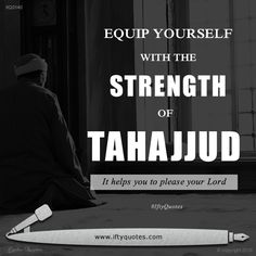 Tahajjud is one of the weapons of the believers to convince his Lord - Allah. It is your strength, make a habit of it. Your success, in rea. Quran Quotes Love, Best Islamic Quotes, Beautiful Islamic Quotes, Allah Quotes, Islamic Inspirational Quotes, Urdu Quotes, Motivational Quotes, Life Quotes, Tahajjud Prayer