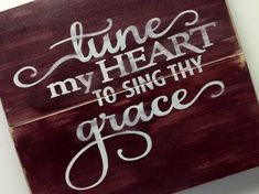 Rustic Wood Sign  Tune my heart to sing thy by BrightLoveDesigns, $25.00