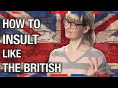 If you ever get into an argument with a British person, you'll wish you'd have watched this video. Siobhan Thompson gives you the tools to sling insults like. British Insults, British Slang, British English, British Humour, British Memes, Little Britain, British Accent, Bbc America, England And Scotland