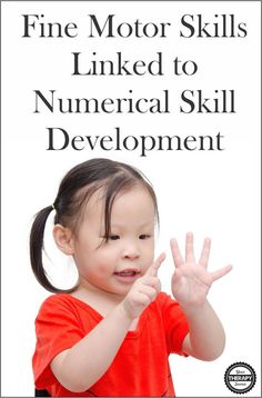 Fine motor skills linked to numerical skill development in preschool aged children. Children need fine motor skills to count with their fingers!