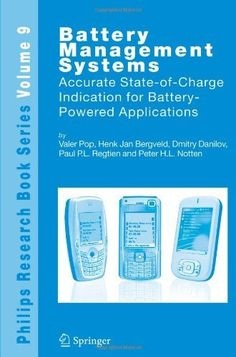 Battery Management Systems: Accurate State-of-Charge Indication for Battery-Powered Applications (Philips Research Book Series) by Valer Pop. Save 14 Off!. $153.81. Edition - Softcover reprint of hardcover 1st ed. 2008. Publisher: Springer; Softcover reprint of hardcover 1st ed. 2008 edition (December 1, 2010). Publication: December 1, 2010