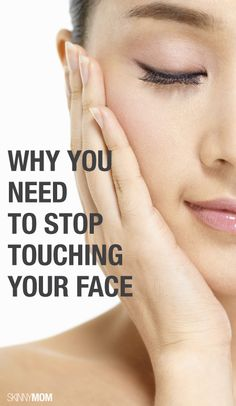 Repin this article to find out why you need to stop touching your face!