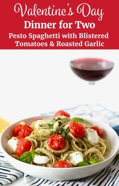 This Pesto Spaghetti with Blistered Tomatoes and Roasted Garlic is the perfect Valentines Day dinner recipe for two! Serve it with a nice bottle of wine for a romantic date night at home! Pesto Pasta Recipes, Healthy Pasta Recipes, Healthy Pastas, Quick Dinner Recipes, Vegetarian Recipes, Recipe Pasta, Noodle Recipes, Healthy Food, Delicious Recipes