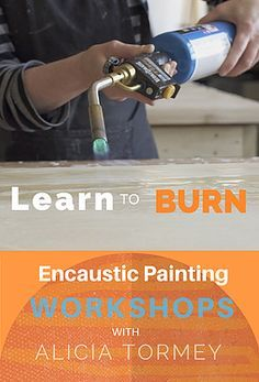 Learn the art of encaustic painting with Alicia Tormey. Current workshop schedule and pricing.
