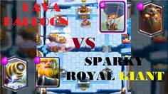Clash Royale : EPIC BATTLE LAVA + BALLOON vs SPARKY + ROYAL GIANT Arena 8