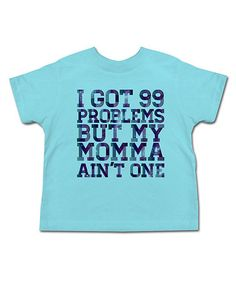 Take a look at this Blue '99 Problems' Tee - Toddler & Kids by American Classics on #zulily today!
